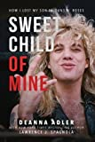 img - for Sweet Child of Mine: How I Lost My Son to Guns N' Roses book / textbook / text book