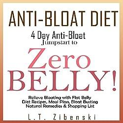 Anti-Bloat Diet: 4 Day Anti-Bloat Jumpstart to Zero Belly!
