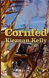 Cornfed, Kiernan Kelly, 1610401670
