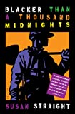 Blacker Than a Thousand Midnights, Susan Straight, 0385474342