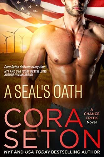 A SEAL's Oath (SEALs of Chance Creek Book 1)