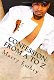 Confession: from a to Z, Marty Embry, 1493643770