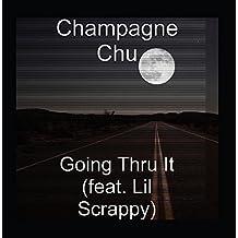 Going Thru It (feat. Lil Scrappy)