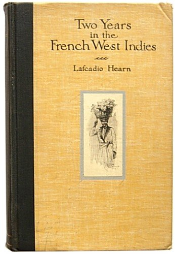 two-years-in-the-french-west-indies-with-many-illustrations-from-photographs-by-arthur-w-rushmore-an