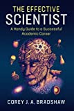 img - for The Effective Scientist: A Handy Guide to a Successful Academic Career book / textbook / text book
