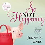 So Not Happening | Jenny B Jones