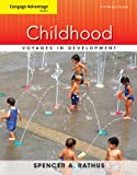 Cengage Advantage Books: Childhood : Voyages in Development, Rathus, Spencer A., 1133956440