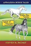 Appaloosa Horse Tales: Polka Dot and Spirit of Thunder