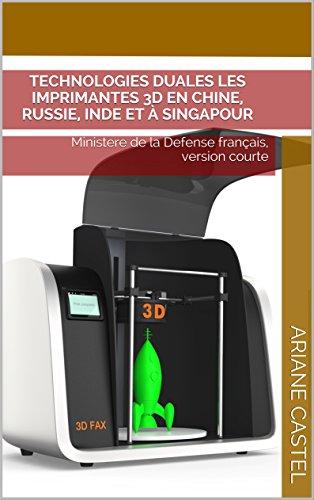 technologies-duales-les-imprimantes-3d-en-chine-russie-inde-et-a-singapour-ministere-de-la-defense-f