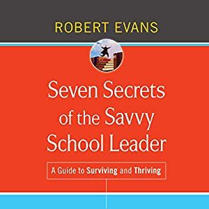 Seven Secrets of the Savvy School Leader Audiobook
