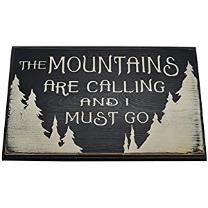 The mountains are calling and i must go wood for The mountains are calling and i must go metal sign
