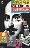Is Shakespeare Still Our Contemporary?, John Elsom, 0415044049