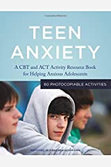 Teen Anxiety by Raychelle Cassada Lohmann (2015-01-21) Paperback