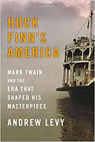 Huck Finn's America: Mark Twain and the Era That Shaped ...