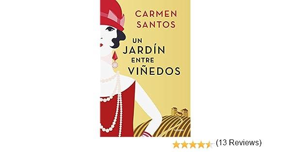 Un jardín entre viñedos eBook: Santos, Carmen: Amazon.es: Tienda Kindle