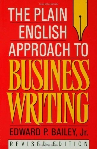 The Plain English Approach to Business Writing by