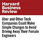 Uber and Other Tech Companies Could Make Simple Changes to Avoid Driving Away Their Female Engineers | Marina Multhaup,Joan C. Williams