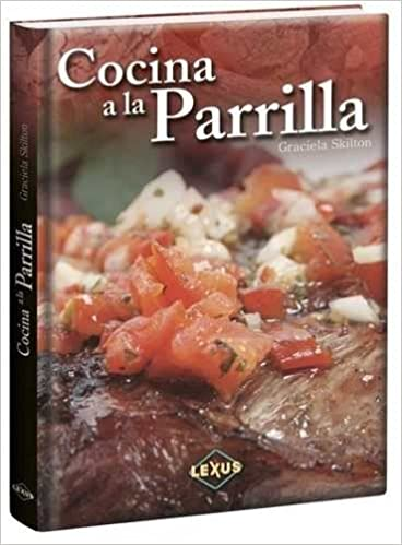 Cocina a La Parrilla[Unknown Binding] LEXUS: VARIOS AUTORES: Amazon.com: Books
