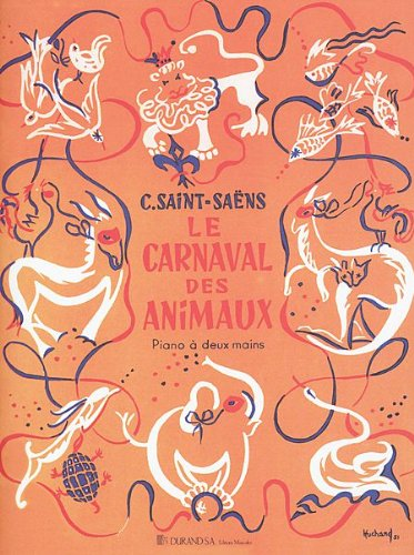 LE CARNAVAL DES ANIMAUX (CARNIVAL OF THE ANIMALS) Piano Solo (Editions Durand) Carnival Of The Animals Score