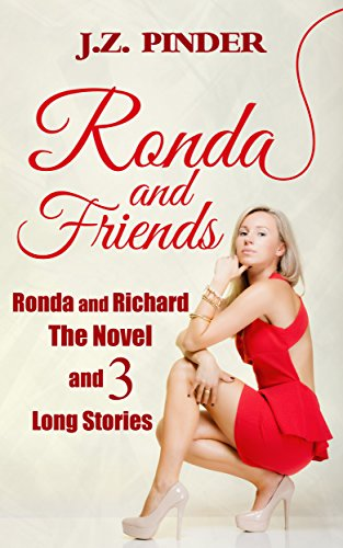 Book: Ronda and Friends - Ronda and Richard-The Novel and 3 Long Stories by J.Z. Pinder