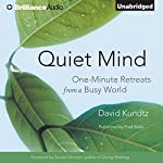 Quiet Mind: One-Minute Retreats from a Busy World | David Kundtz