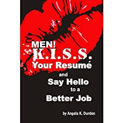 MEN! K.I.S.S. Your Resume and Say Hello to a Better Job
