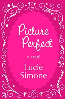 Picture Perfect (A Lauren Tate Mystery Book 1) by [Simone, Lucie]