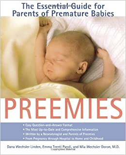 Book Preemies: The Essential Guide for Parents of Premature Babies by Dana Wechsler Linden (2000-10-01)