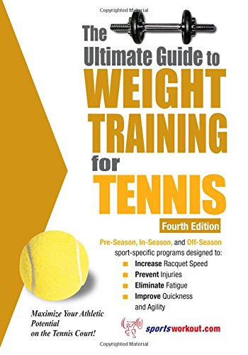 - The Ultimate Guide to Weight Training for Tennis (Ultimate Guide to Weight Training: Tennis)