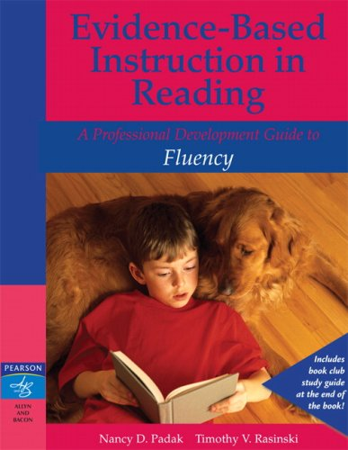 Evidence-Based Instruction in Reading: Professional Development Guide to Fluency, A