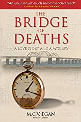 The Bridge of Deaths Revised Edition: A Love Story and A Mystery