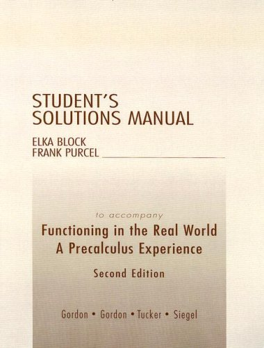 Student Solutions Manual for Functioning in the Real World: A Precalculus Experience