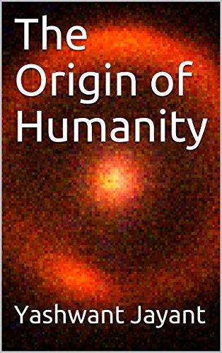 The Origin of Humanity