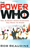 img - for The Power of Who: You Already Know Everyone You Need to Know book / textbook / text book