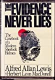 The Evidence Never Lies, Alfred A. Lewis and Herbert L. MacDonell, 0030718562