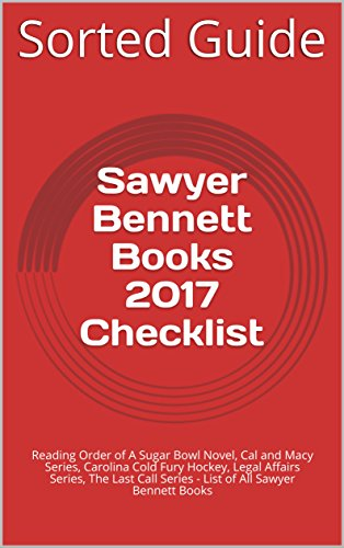 Sawyer Bennett Books 2017 Checklist: Reading Order of A Sugar Bowl Novel, Cal and Macy Series, Carolina Cold Fury Hockey, Legal Affairs Series, The Last Call Series - List of - Macys Check Order