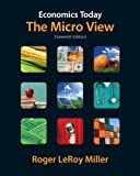 Economics Today : The Micro View, Miller, Roger LeRoy, 0132961628