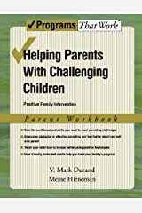 Helping Parents with Challenging Children Positive Family Intervention Parent Workbook (Programs That Work) Kindle Edition