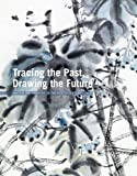 Tracing the Past, Drawing the Future, , 8874395388