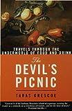 The Devil's Picnic, Taras Grescoe, 1582346151