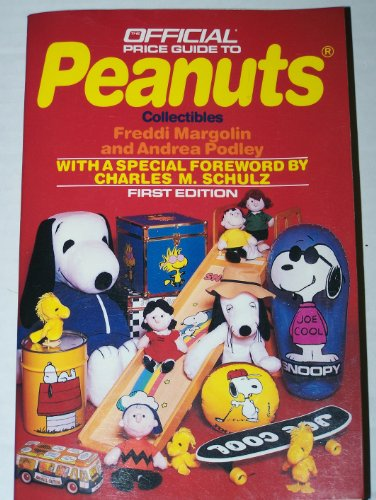 Peanuts Collectibles: 1st Ed. (OFFICIAL PRICE GUIDE TO PEANUTS COLLECTIBLES) First Collectible