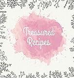 Treasured Recipes: Casebound Family Recipe Organizer / Square Format / My Favorite Recipe Notebook