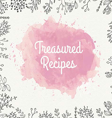 Treasured Recipes: Casebound Family Recipe Organizer / Square Format / My Favorite Recipe Notebook by Paula Rocket