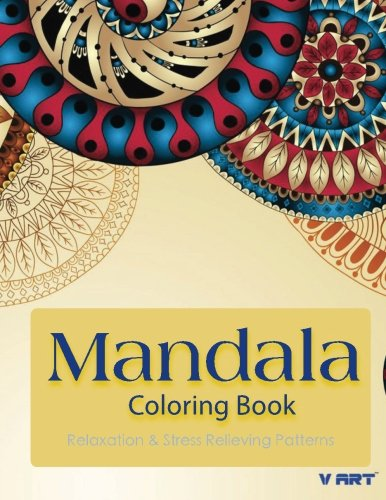 Mandala Coloring Book: Coloring Books For Adults : Stress Relieving Patterns (Mandala Coloring Books For Adults) (Volume 11)