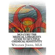MCS Cure? The Medical Librarian's Guide to Multiple Chemical Sensitivity
