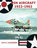 USN Aircraft 1922-1962: Type designation letter 'A' Part Two (Volume 2)