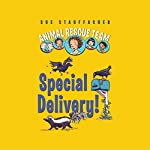 Animal Rescue Team: Special Delivery!, Book 2 | Sue Stauffacher