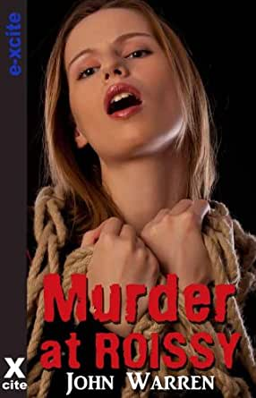 Murder At Roissy An Erotic Novel Kindle Edition By John Warren