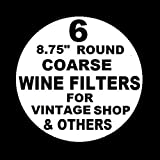 6 WINE FILTER PADS COARSE 8.75'' ROUND for Vintage Shop, Vinamat and other plate, air pressure, and electric wine filter frames