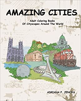 Amazing Cities Adult Coloring Books Of Cityscapes Around The World Splendid Creative Designs Travel Beautiful Design Doodle